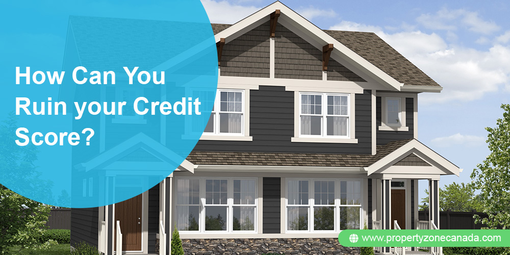How Can You Ruin your Credit Score?